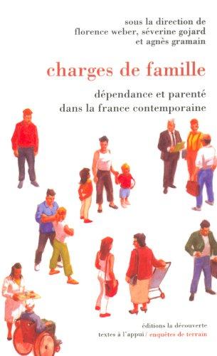Chargés de famille : Dépendance et parenté dans la France contemporaine par Collectif