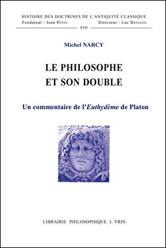 Le philosophe et son double: Un commentaire de l'Euthydème de Platon
