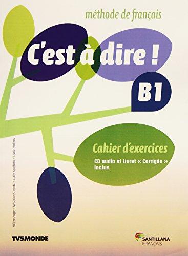 C'EST A DIRE B1 EXERCICES+CD+CORRIGES - 9788490490884 por Aa.Vv.
