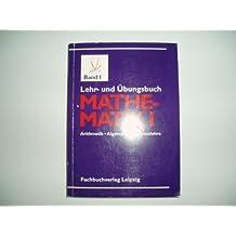 Lehr - und Übungsbuch der Mathematik Band 1: Arithmetik, Algebra und elementare Funktionslehre
