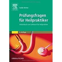 Prüfungsfragen für Heilpraktiker Arbeitsbuch zum Lehrbuch