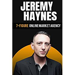 7-Figure Online Marketing Agency At 23 Years Old Jeremy Haynes (Project EGG: Entrepreneurs Gathering for Growth, Band 2)