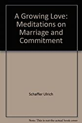 A Growing Love: Meditations on Marriage and Commitment