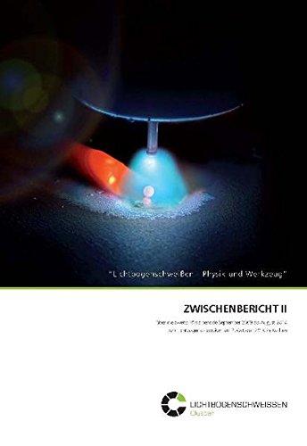 Lichtbogenschweißen - Physik und Werkzeug: Zwischenbericht II über die zweite Förderperiode September 2009 bis August 2010 zum Lichtbogenkolloquium am 07. Oktober 2010 in Aachen (Des Physik Schweißens Die)