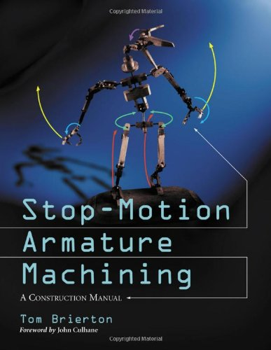 Stop-Motion Armature Machining: A Construction Manual: A Heavily Illustrated Construction Manual (Puppe Toms)