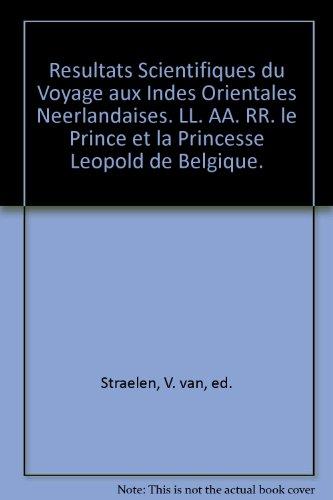 Resultats Scientifiques du Voyage aux Indes Orientales Neerlandaises. LL. AA. RR. le Prince et la Princesse Leopold de Belgique.