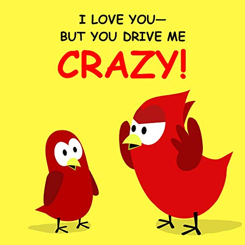 I Love You-But You Drive Me Crazy! (Sammy Bird Series) (English Edition)