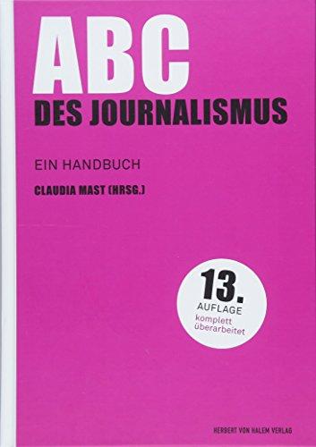 ABC des Journalismus: Ein Handbuch (Praktischer Journalismus)