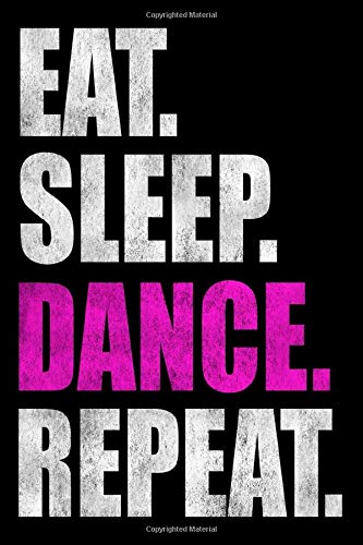 Eat Sleep Dance Repeat: Dot Grid Bullet Journal, Dancer Notebook (Size 6x9) with 120 Pages Dance Dot