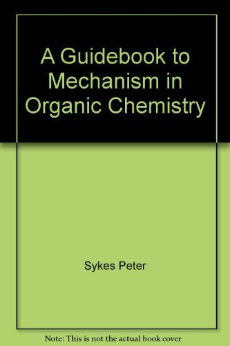 A Guidebook to Mechanism in Organic Chemistry