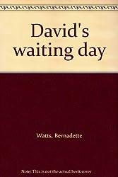 Title: Davids waiting day