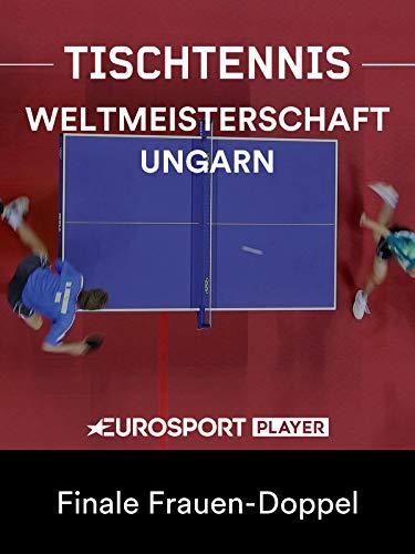 Tischtennis: Weltmeisterschaft in Budapest (HUN) - Finale Frauen-Doppel