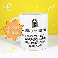 GDPR Compliant Mug - Funny GDPR Coffee Mug - Present for Colleague - New Job Gift - Marketing Mug - Data Protection - Funny Birthday Present