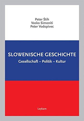 Slowenische Geschichte: Gesellschaft - Politik - Kultur