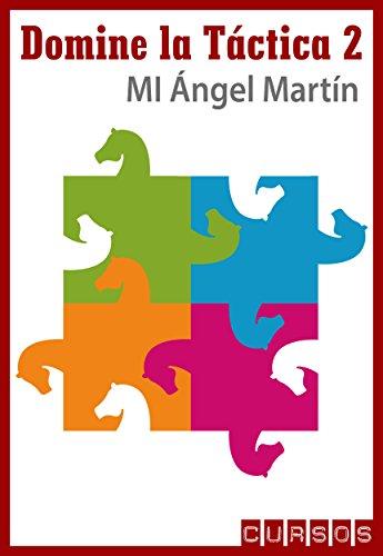 Descargar Libro Motivos tácticos complejos (Domine la táctica en ajedrez nº 2) de Ángel Martín