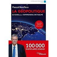 La géopolitique - Nouvelle édition mise à jour: 50 fiches pour comprendre l'actualité. 100 000 exemplaires vendus