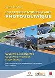 L'électrification solaire photovoltaïque : Systèmes autonomes, systèmes hybrides, miniréseaux...