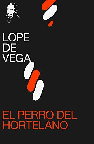 El perro del hortelano por Lope de Vega