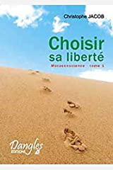 Métaconscience : Tome 1, Choisir sa liberté Broché