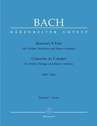 KONZERT FUR VIOLINE  STREICHER UND BASSO CONTINUO E DUR BWV 1042  BÄRENREITER URTEXT  KLAVIERAUSZUG  STIMMEN  URTEXTAUSGABE