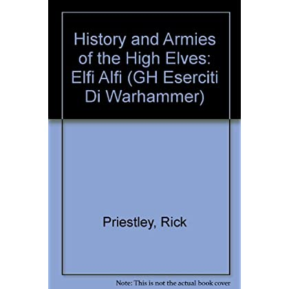 History And Armies Of The High Elves: Elfi Alfi