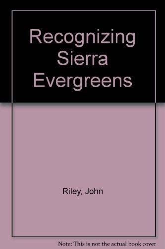 Recognizing Sierra Evergreens