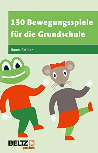 130 Bewegungsspiele für die Grundschule (Beltz Pocket)