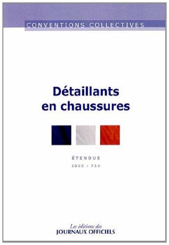Détaillants en chaussures - convention collective nationale étendue 13ème édition - Brochure n°3008 - IDCC : 733