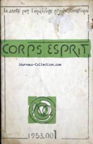 CORPS ESPRIT [No 1] du 01/01/1953 - LA SANTE PAR L'EQUILIBRE PSYCHOSOMATIQUE.