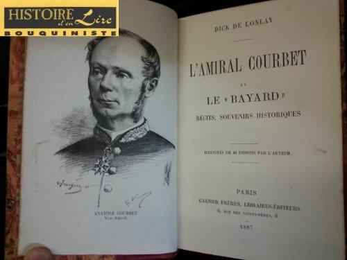 L'Amiral Courbet et le Bayard Récits Souvenirs historiques Garnier Frères 1887