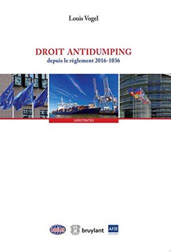 Droit antidumping: depuis le règlement 2016-1036 par Louis Vogel