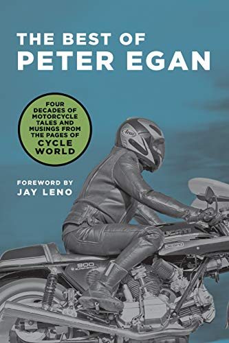 The Best of Peter Egan: Four Decades of Motorcycle Tales and Musings from the Pages of Cycle World (Dirt Bike Yamaha Motors)