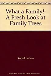 What a Family!: A Fresh Look at Family Trees