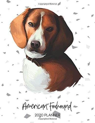 American Foxhound 2020 Planner: Dated Weekly Diary With To Do Notes & Dog Quotes (Awesome Calendar Planners for Pup Owners – Pedigree Breeds)