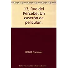13, Rue del Percebe: Un caserón de peliculón. [Tapa blanda] by IBAÑEZ, Franci...