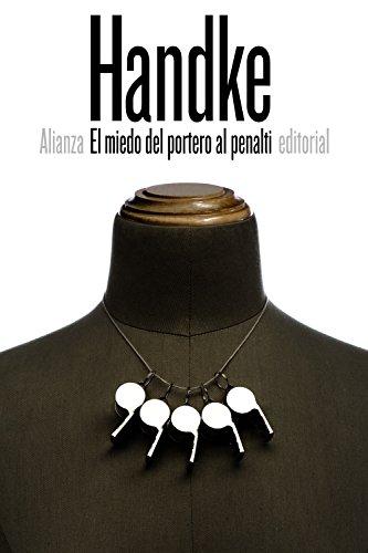 El miedo del portero al penalti (El Libro De Bolsillo - Bibliotecas De Autor - Biblioteca Handke)
