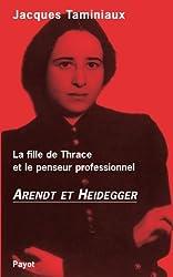 Arendt et Heidegger : La fille de Thrace et le penseur professionnel