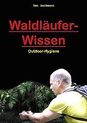 Outdoor-Hygiene (Waldläufer-Wissen, Band 2)