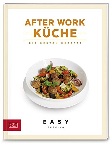 After-Work-Küche (Easy Cooking Kochbücher)
