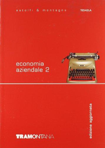 Economia aziendale. Con espansione online. Per gli Ist. professionali per i servizi commerciali: 2