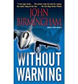 [Without Warning] [by: John Birmingham]