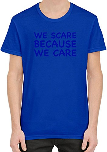 We Scare Because We Care Slogan T-Shirt per Uomini XX-Large