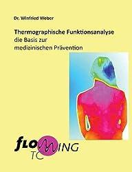 Thermographische Funktionsanalyse: die Basis zur medizinischen Prävention - Flowwing TC