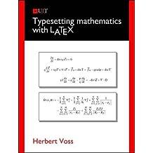 Typesetting Mathematics with LaTeX by Herbert Voss (2010-10-01)