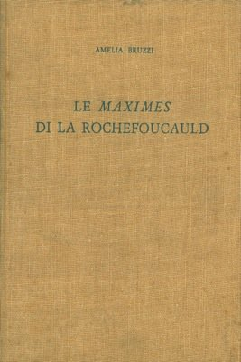 La formazione delle Maximes di La Rochefoucauld attraverso le edizioni originali.