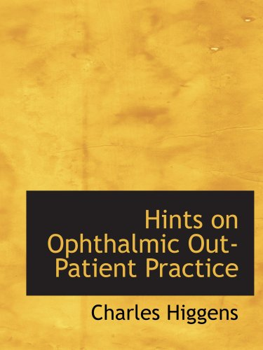 Hints on Ophthalmic Out-Patient Practice
