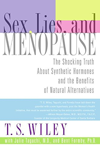 Sex, Lies, and Menopause por T. S. Wiley