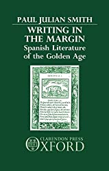 Writing in the Margin: Spanish Literature of the Golden Age