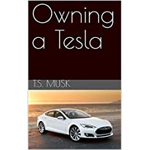 Owning a Tesla (English Edition)