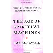 The Age of Spiritual Machines: When Computers Exceed Human Intelligence (Paperback) - Common